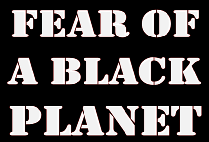genetic-fear-of-a-black-planet1