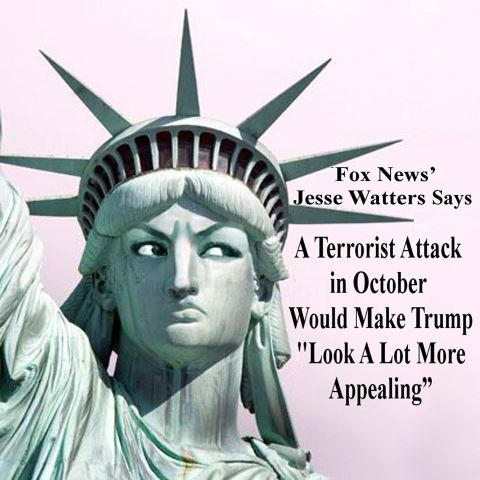 Yes......hoping that a terror attack killing 100's just to make Donald Trump look 'appealing'.